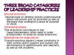 three broad catagories of leadership practices