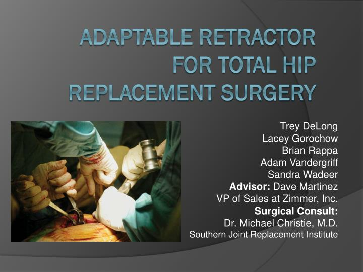 adaptable retractor for total hip replacement surgery n.