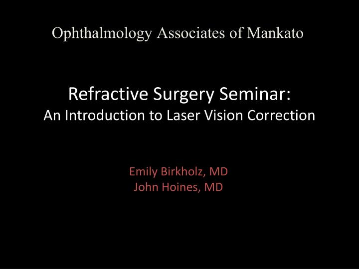 refractive surgery seminar an introduction to laser vision correction n.