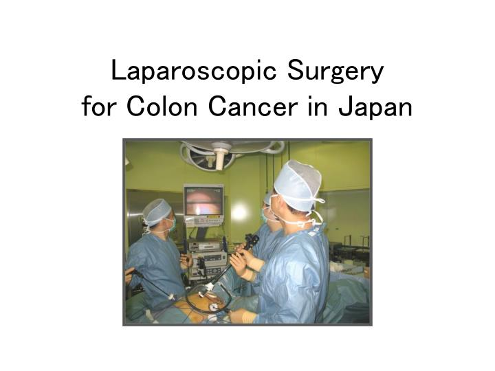 laparoscopic surgery for colon cancer in japan n.