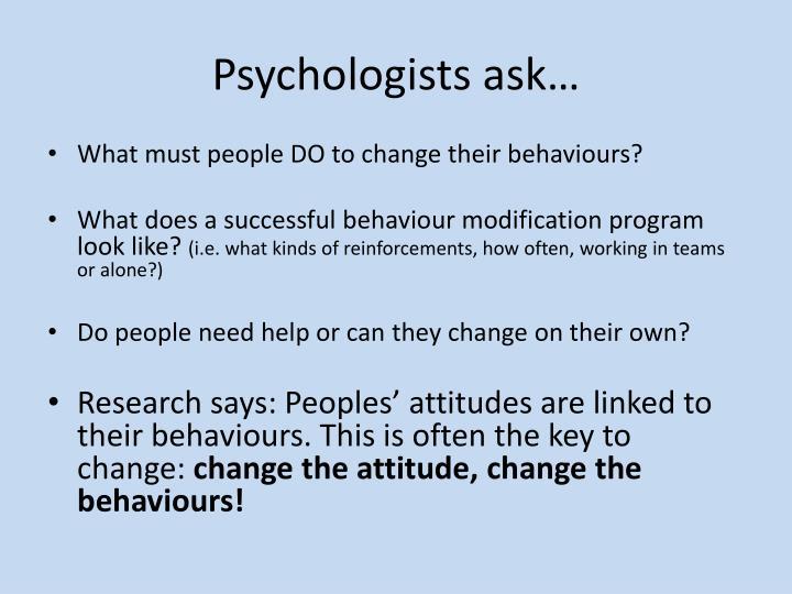 Psychologists ask