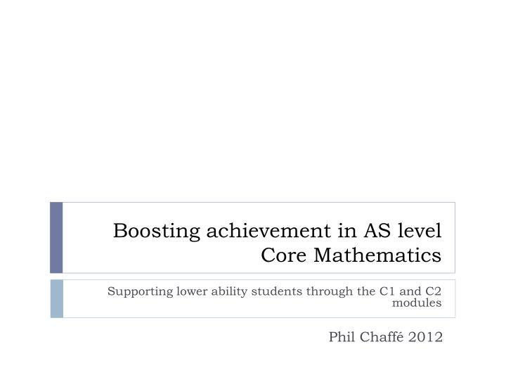 boosting achievement in as level core mathematics n.