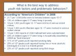 what is the best way to address youth risk factors and problematic behaviors