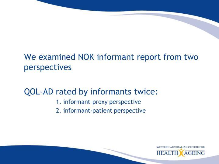 We examined NOK