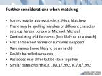 further considerations when matching