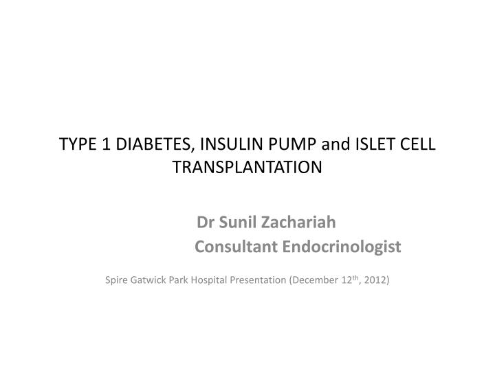 type 1 diabetes insulin pump and islet cell transplantation n.