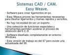 sistemas cad cam easy weave