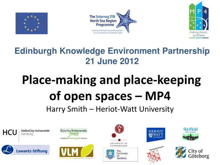 place making and place keeping of open spaces mp4 harry smith heriot watt university n.
