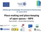 place making and place keeping of open spaces mp4 harry smith heriot watt university