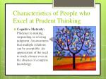 characteristics of people who excel at prudent thinking6