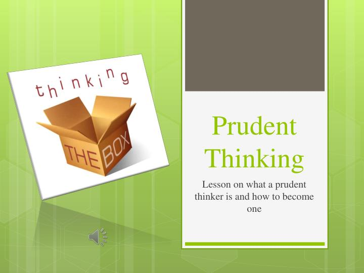 prudent thinking n.