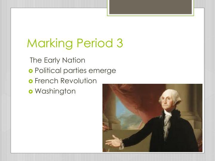 Marking Period 3