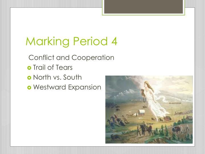 Marking Period 4