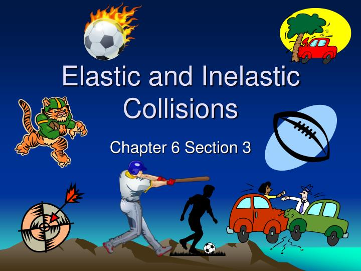 Ppt Elastic And Inelastic Collisions Powerpoint Presentation