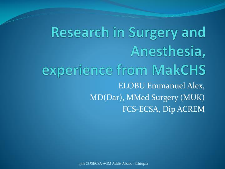 research in surgery and anesthesia experience from makchs n.