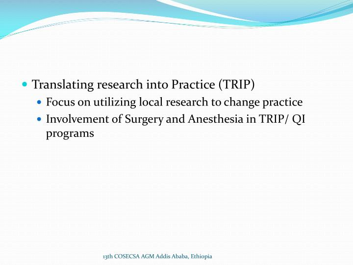 Translating research into Practice (TRIP)