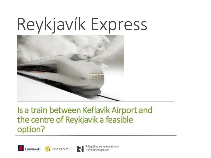is a train between keflavik airport and the centre of reykjavik a feasible option n.