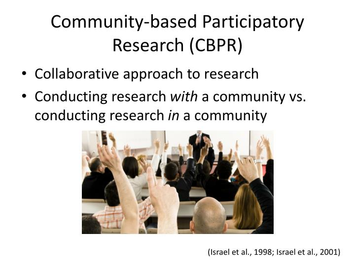 community based participatory research Notes background of the ceal-unc collaborative and community-based participatory research in 2005, researchers from the collaborative studies of long-term care based at the university of north.
