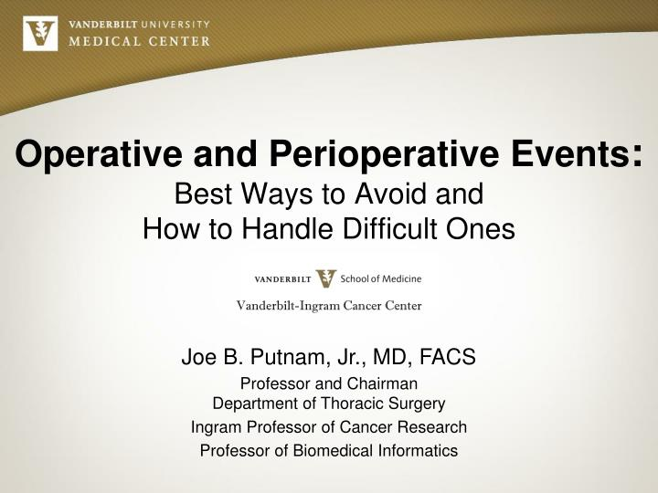 operative and perioperative events best ways to avoid and h ow to handle difficult ones n.
