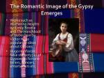 the romantic image of the gypsy emerges
