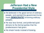 jefferson had a new presidential style