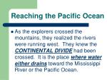 reaching the pacific ocean