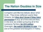 the nation doubles in size