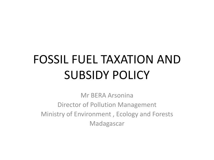 fossil fuel taxation and subsidy policy n.
