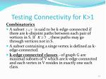 testing connectivity for k 1