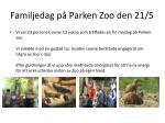 familjedag p parken zoo den 21 5