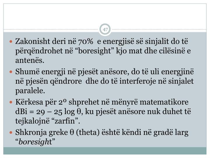 """Zakonisht deri në 70%  e energjisë së sinjalit do të përqëndrohet në """"boresight"""" kjo mat dhe cilësinë e antenës."""