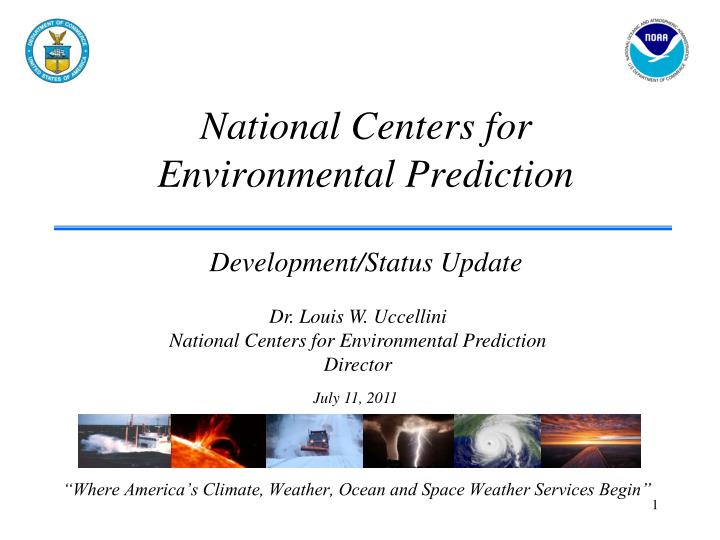 national centers for environmental prediction development status update n.