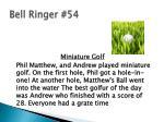bell ringer 54
