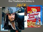our trademark today is jack