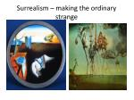 surrealism making the ordinary strange