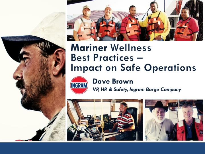 Mariner wellness best practices impact on safe operations