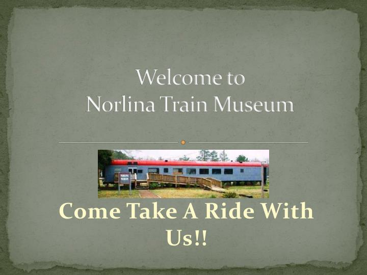 welcome to norlina train museum n.