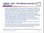 car 01 eac not utilized correctly on the project