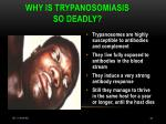 why is trypanosomiasis so deadly