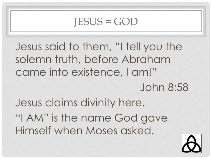 Jesus = God
