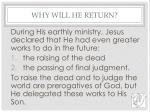 why will he return
