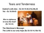 tears and tenderness