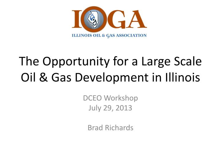 the opportunity for a large scale oil gas development in illinois n.