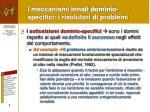 i meccanismi innati dominio specifici i risolutori di problemi