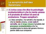 la semplicit dell idea darwiniana