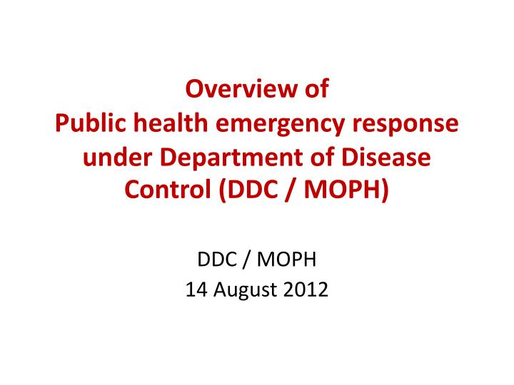 overview of public health emergency response under department of disease control ddc moph n.
