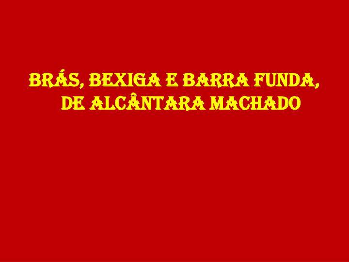 BRÁS, BEXIGA E BARRA FUNDA,  DE ALCÂNTARA MACHADO