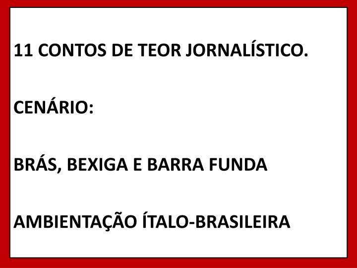 11 CONTOS DE TEOR JORNALÍSTICO.