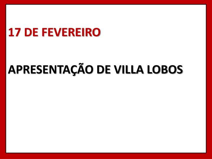 17 DE FEVEREIRO