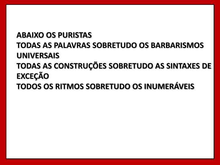 ABAIXO OS PURISTAS